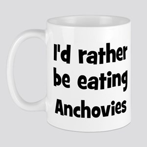 Rather be eating Anchovies Mug