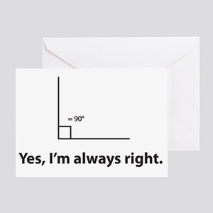 Yes, Im always right Greeting Card