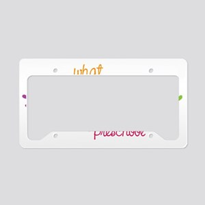 Stays At Preschool License Plate Holder