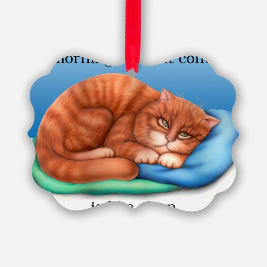 Without Coffee 16x16 Ornament