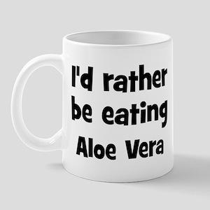 Rather be eating Aloe Vera Mug