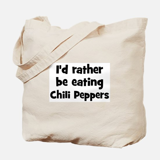 Rather be eating Chili Peppe Tote Bag