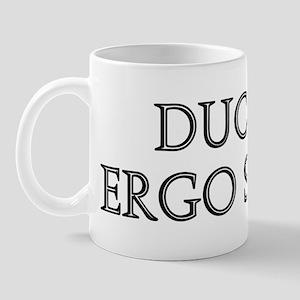 DUCO ERGO SUM Mug