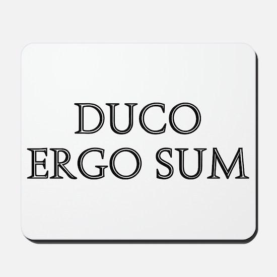 DUCO ERGO SUM Mousepad