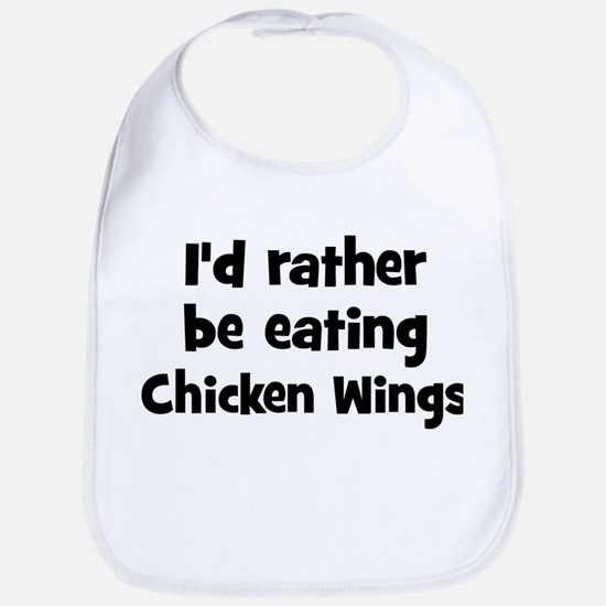 Rather be eating Chicken Win Bib