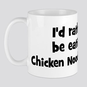 Rather be eating Chicken Noo Mug