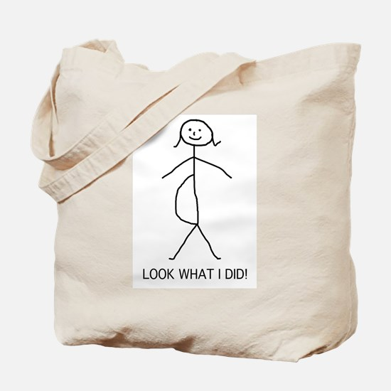Look what I did pregnancy Tote Bag