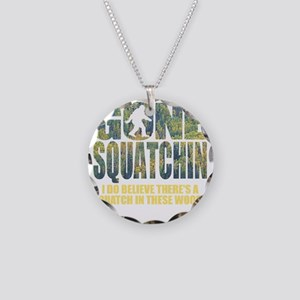 Gone Squatchin *Special Deep Necklace Circle Charm