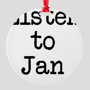 Listen to Jan Round Ornament