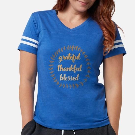 Grateful Thankful Blessed Womens Football Shirt