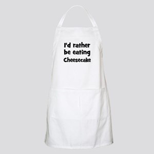 Rather be eating Cheesecake BBQ Apron