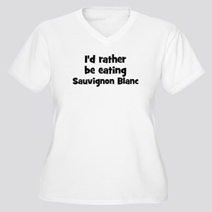 Rather be eating Sauvignon B Women's Plus Size V-