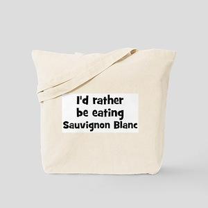 Rather be eating Sauvignon B Tote Bag