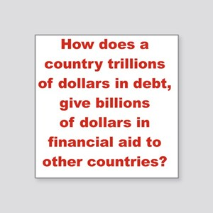 """HOW DOES A COUNTRY TRILLION Square Sticker 3"""" x 3"""""""