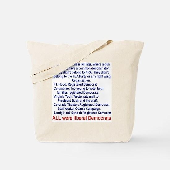 ALL WERE LIBERAL DEMOCRATS... Tote Bag