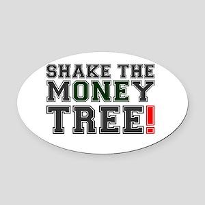 SHAKE THE MONEY TREE! Oval Car Magnet