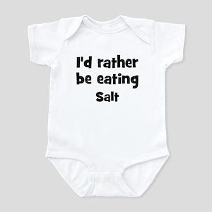 Rather be eating Salt Infant Bodysuit
