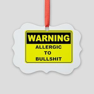Warning Allergic To Bullshit Picture Ornament