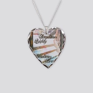 Sometimes Quickly, Sometimes  Necklace Heart Charm