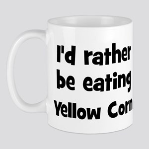 Rather be eating Yellow Corn Mug