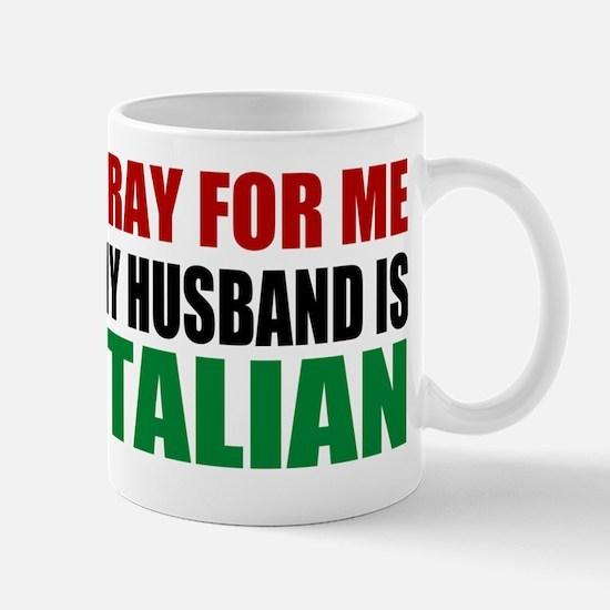 Pray For Me My Husband Is Italian Mug