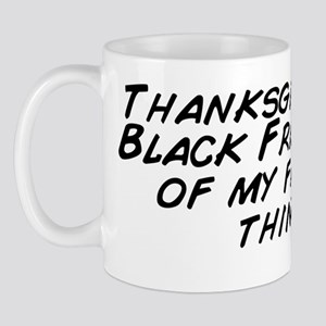 Thanksgiving and Black Friday! Two of m Mug