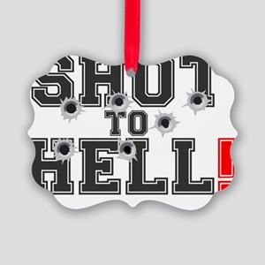 SHOT TO HELL! Picture Ornament