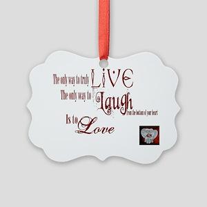 Live Laugh Love Sentiment Picture Ornament