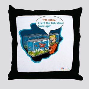 LTR - Left The Fish Store Hours Ago! Throw Pillow