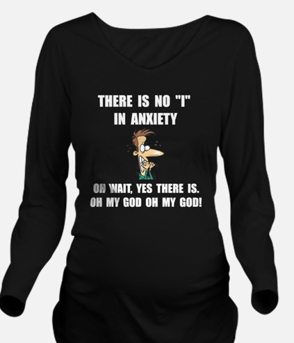 Anxiety Long Sleeve Maternity T-Shirt