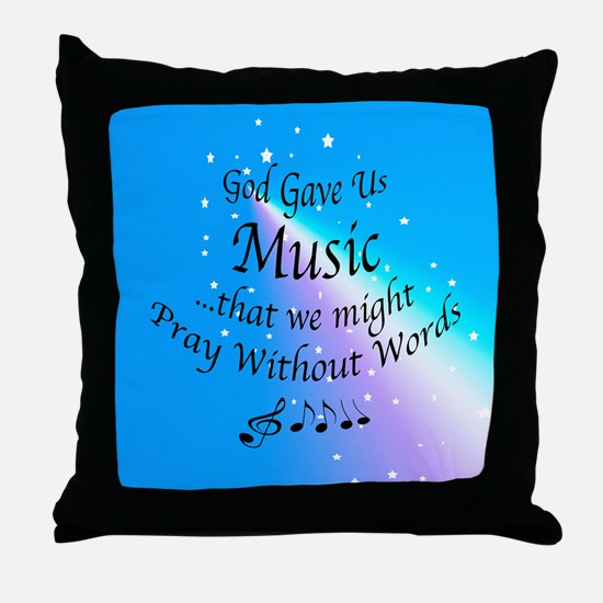 God Gave Us Music Throw Pillow