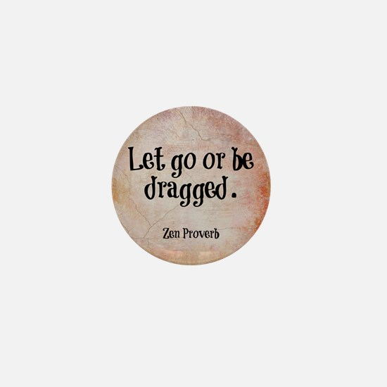 Let go or be dragged. Mini Button