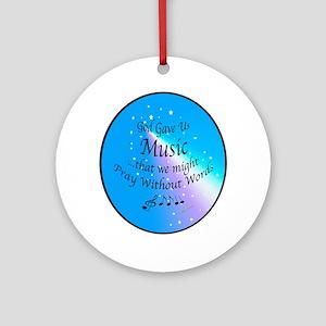 God Gave Us Music Round Ornament