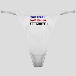 HALF GREEK/ITALIAN-ALL MOUTH Classic Thong