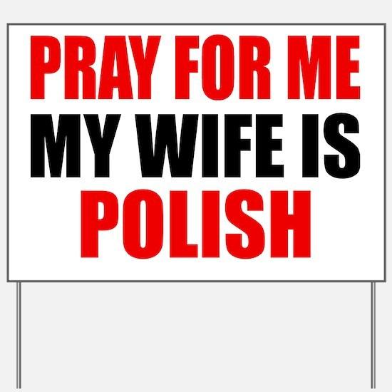 Pray Wife Polish Yard Sign