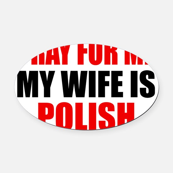 Pray Wife Polish Oval Car Magnet