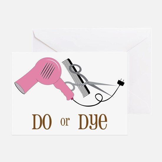 Do Or Dye Greeting Card