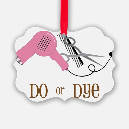 Do Or Dye Ornament
