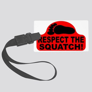 Red RESPECT THE SQUATCH! Large Luggage Tag