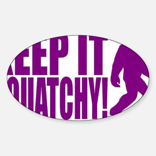 Purple KEEP IT SQUATCHY! Sticker (Oval)