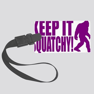 Purple KEEP IT SQUATCHY! Large Luggage Tag