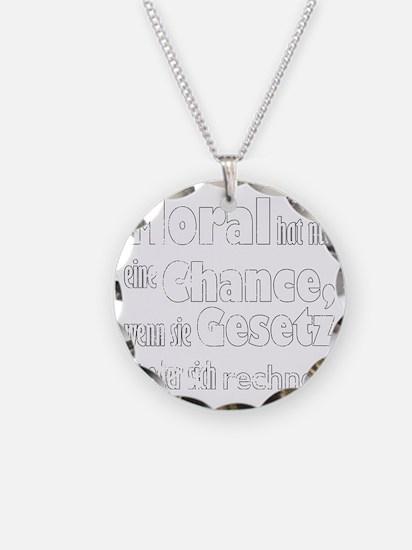 moral hat nur eine chance, w Necklace