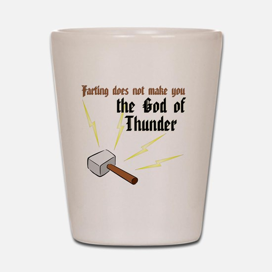 Farting Does Not Make You the God of Th Shot Glass