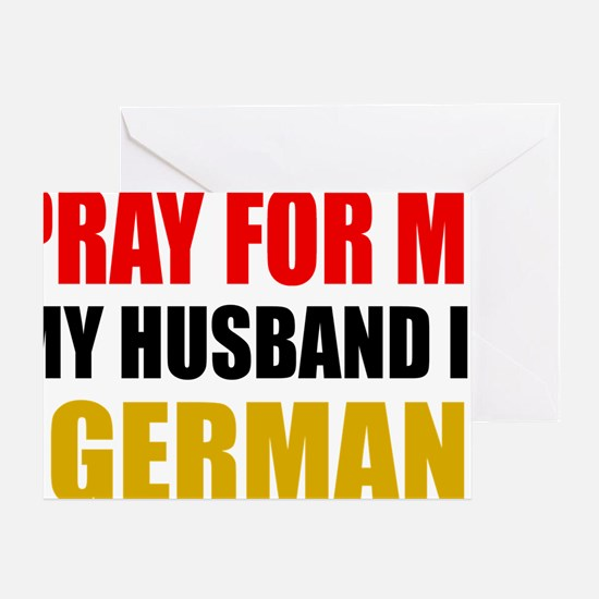 Pray For Me My Husband Is German Greeting Card