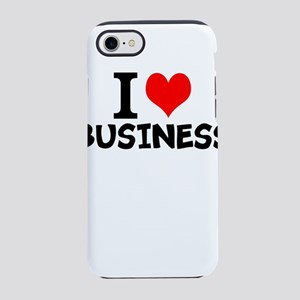 I Love Business iPhone 7 Tough Case