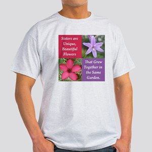 Sisters from the Same Garden Design Light T-Shirt