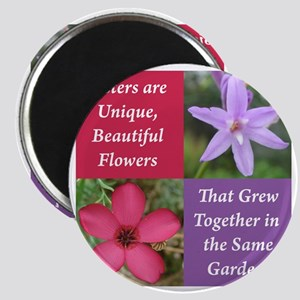 Sisters from the Same Garden Design Magnet