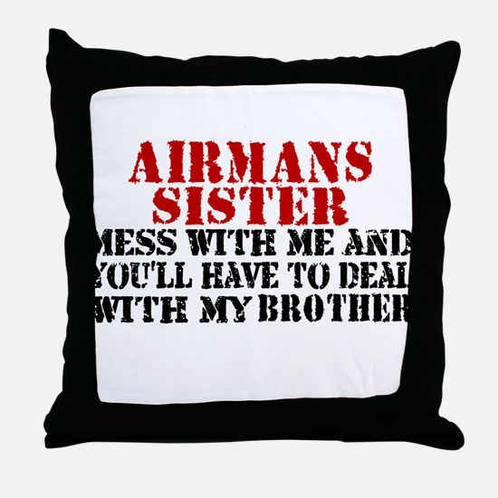 You'll have to deal w/My brot Throw Pillow