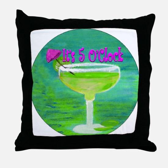 5 OClock Margarita Throw Pillow