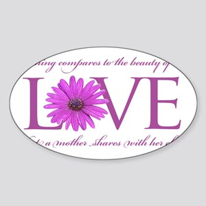 Nothing Compares to  a Mothers Love Sticker (Oval)